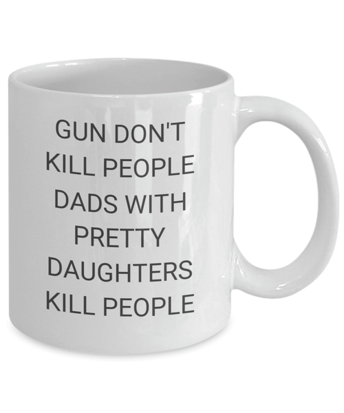 Dads With Pretty Daughters Coffee Mug