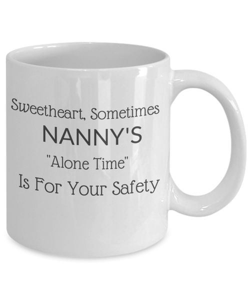 Nanny Need Alone Time Mug