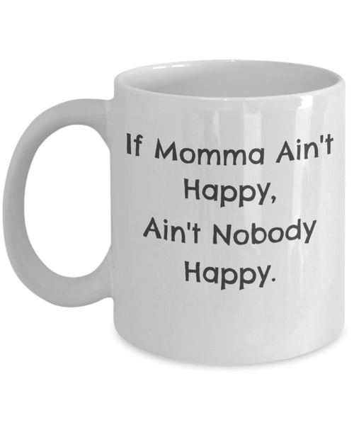 If Momma Ain't Happy Coffee Mug