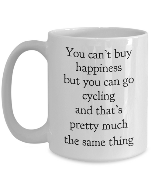 You Can't Buy Happiness But You Can Go Cycling Mug