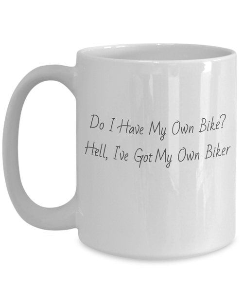 I've Got My Own Biker Coffee Mug