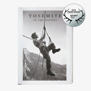 Yosemite In the Fifties: The Iron Age edited by Dean Fidelman and John Long