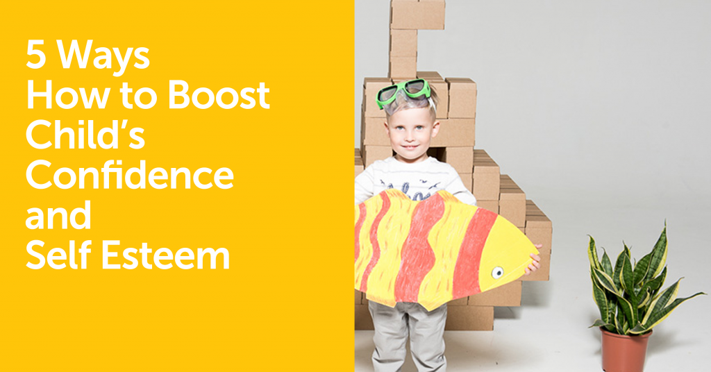 5 Ways How to Boost Child's Confidence and Self Esteem