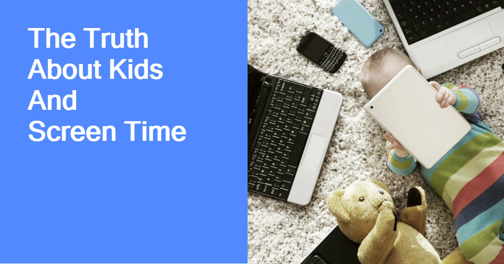 The Truth About Kids And Screen Time