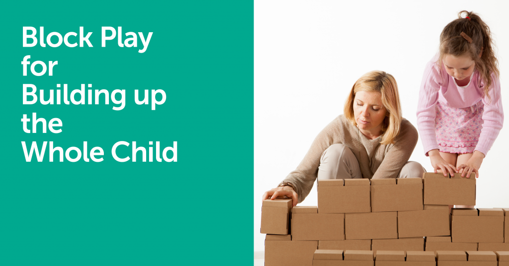 Block Play for Building up the Whole Child - Let's Talk About the Benefits from Playing with Building Blocks