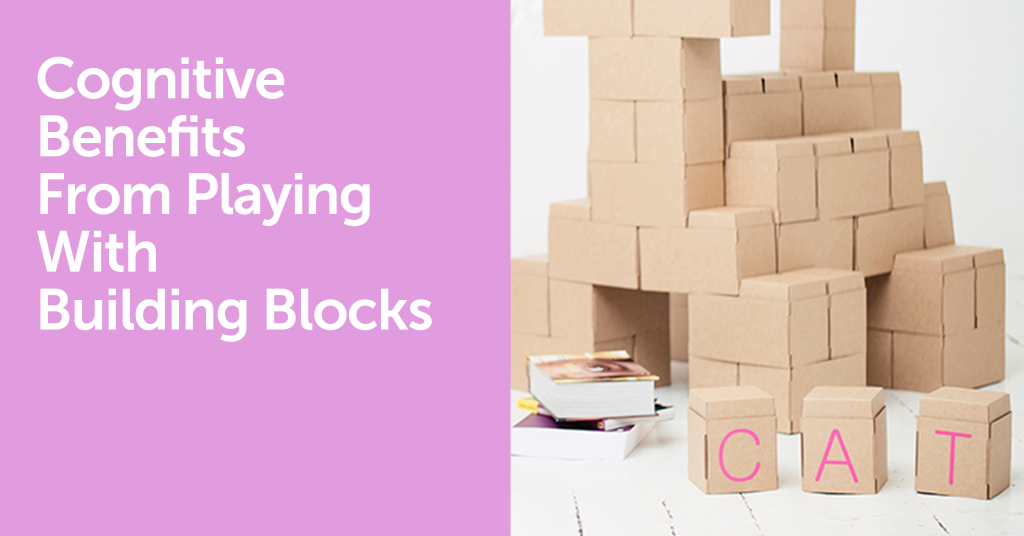 Cognitive Benefits From Playing With Building Blocks