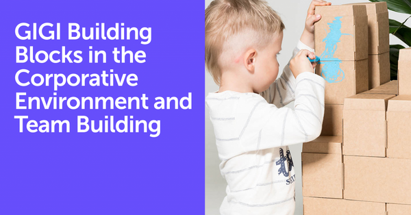 GIGI Building Blocks in the Corporative Environment and Team Building Events