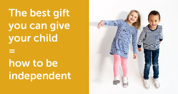 The best gift you can give your child: how to be independent