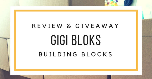 Review – GIGI Bloks Giant Building Blocks