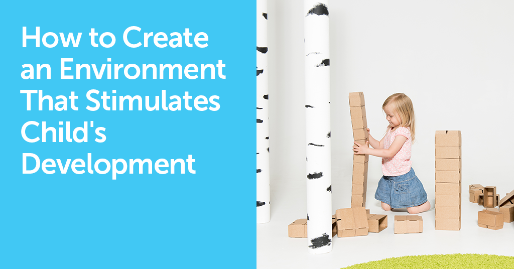 How to create an environment that stimulates child's development