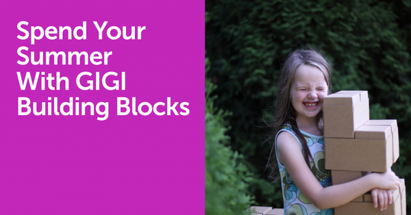 Spend Your Summer With GIGI Building Blocks