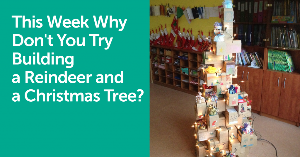 This Week Why Don't You Try Building a Reindeer and a Christmas Tree?