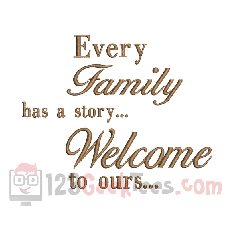 Every Family Has A Story Welcome To Ours Embroidery Design Instant