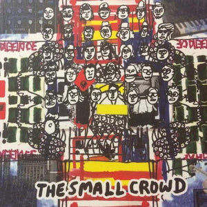 The Small Crowd - The Small Crowd - Vinyl Records at The Sound Arcade