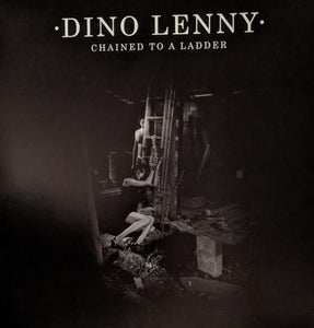 Dino Lenny   - Chained To A Ladder