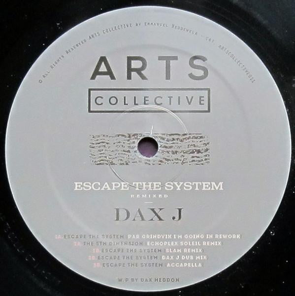 Dax J - Escape The System Remixed