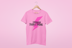 Limited edition pink stronger than I think tee