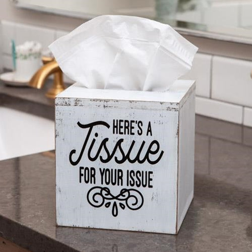 Here's a Tissue For Your Issue Tissue Box Cover