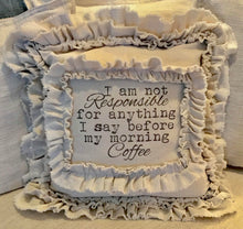Handmade Vintage Inspired I Am Not Responsible... Pillow Cover