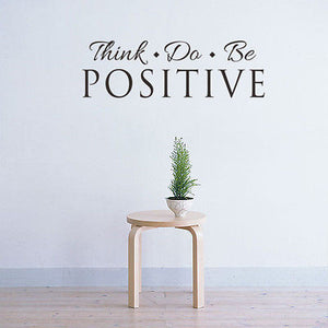 Think. Do. Be. Positive!
