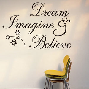 DREAM. IMAGINE. BELIEVE.