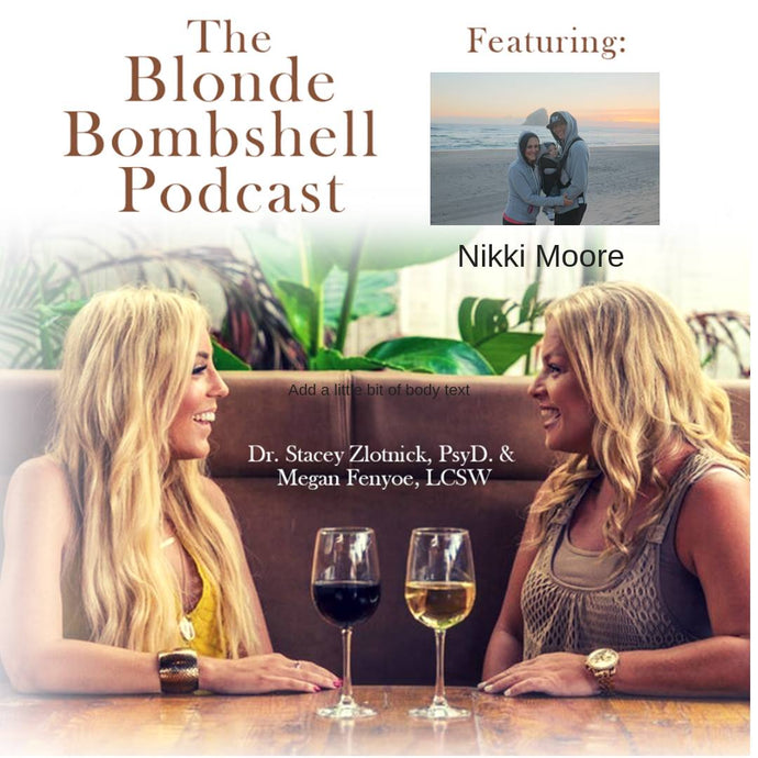 The Blonde Bombshell Podcast: Mindfulness and How to Live Moore with Special Guest Nikki Moore