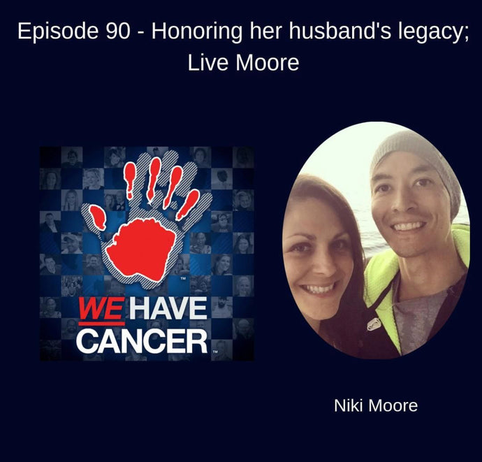 Nikki Moore on the We Have Cancer Podcast