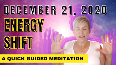 December 21 2020 Energy Shift  Guided Meditation