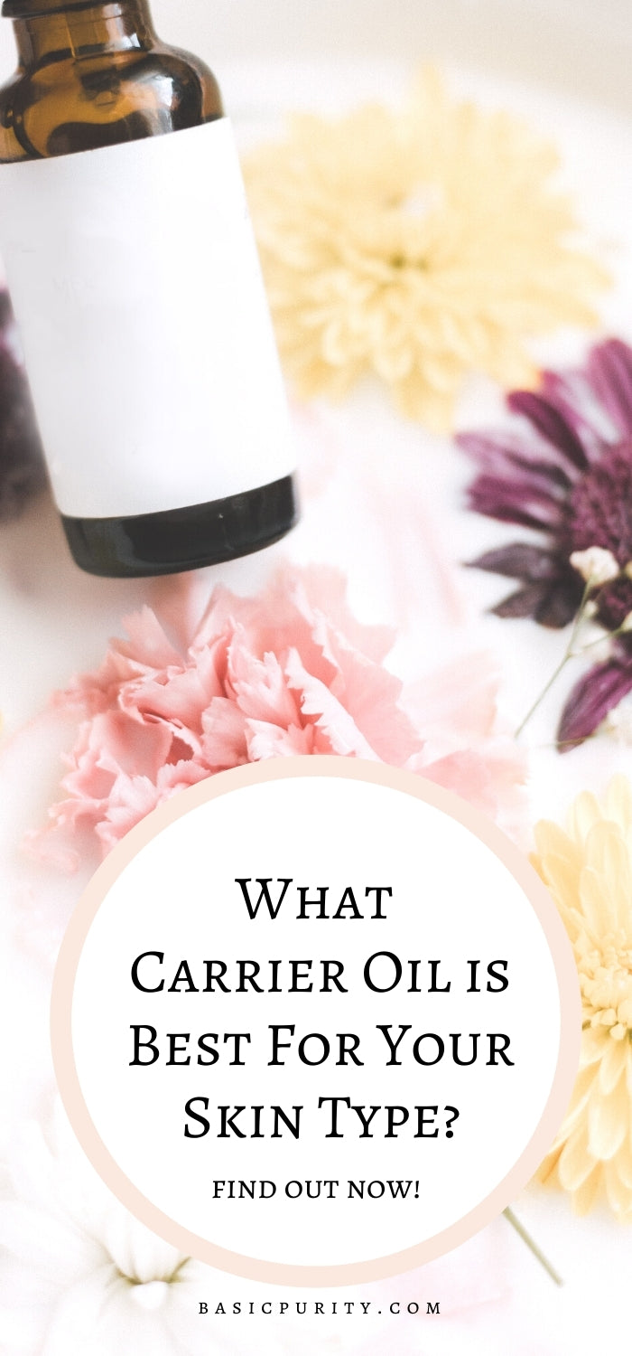 What Carrier Oil Is Best For Your Skin Type?