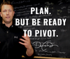 Failing to Plan.... and Knowing When to Pivot