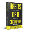 Habits of a Champion: Nobody Becomes A Champion By Accident