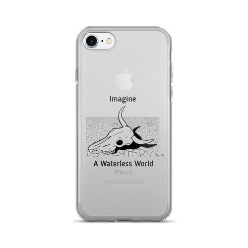 iPhone 7/7 Plus Case -IMAGINE A WATERLESS WORLD