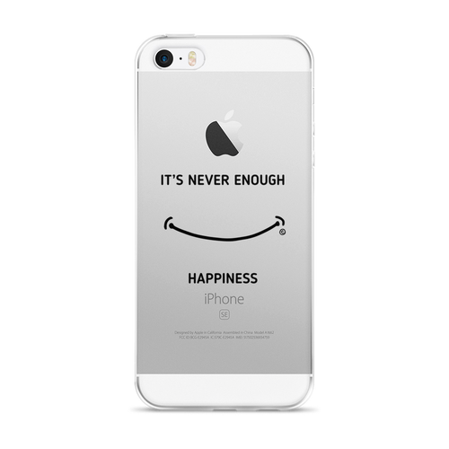 iPhone 5/5s/Se, 6/6s, 6/6s Plus Case- IT'S NEVER ENOUGH, HAPPINESS