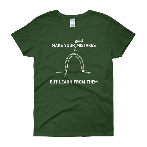Women's short sleeve t-shirt- MAKE YOUR OWN MISTAKES