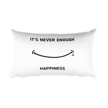 Rectangular Pillow: IT'S NEVER ENOUGH - HAPPINESS