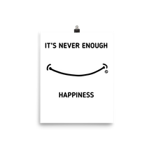 Photo paper poster- IT'S NEVER ENOUGH - HAPPINESS