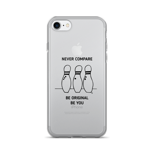 iPhone 7/7 Plus Case - NEVER COMPARE, BE YOU