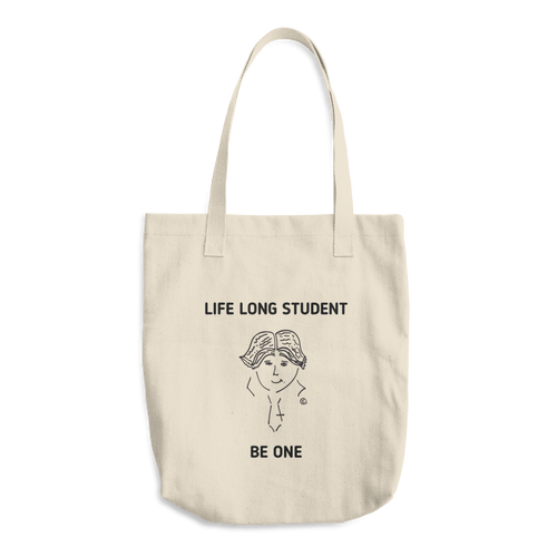 Cotton Tote Bag - LIFE LONG STUDENT, BE ONE