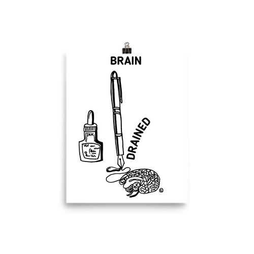 Photo paper poster- BRAIN DRAINED