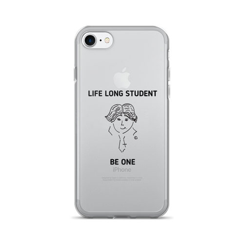 iPhone 7/7 Plus Case - LIFE LONG STUDENT, BE ONE