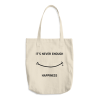 Cotton Tote Bag - IT'S NEVER ENOUGH, HAPPINESS