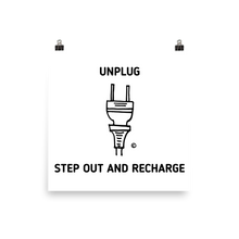 Photo paper poster- UNPLUG- STEP OUT AND RECHARGE