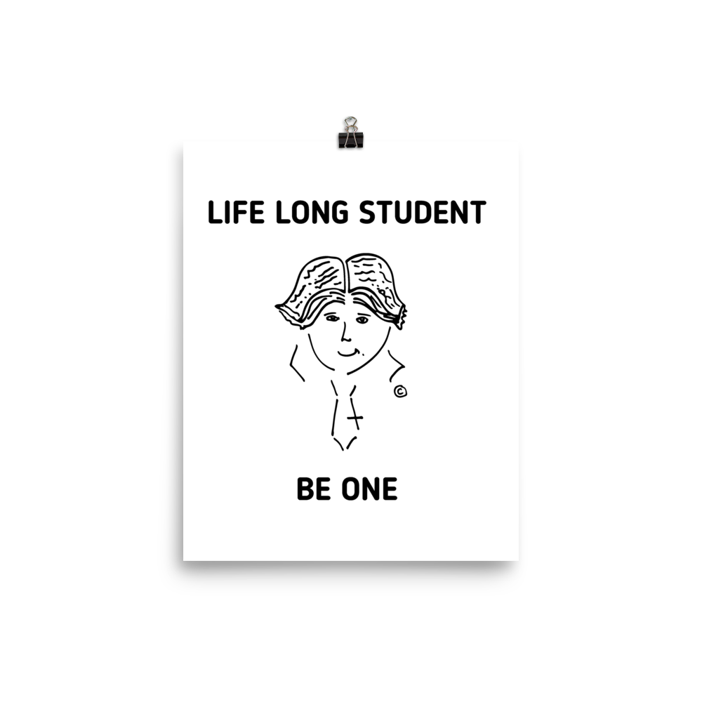 Photo paper poster- LIFE LONG STUDENT