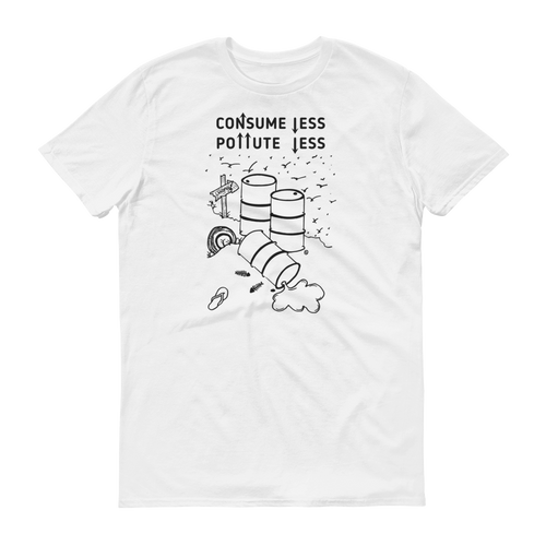Short sleeve t-shirt - CONSUME LESS, POLLUTE LESS