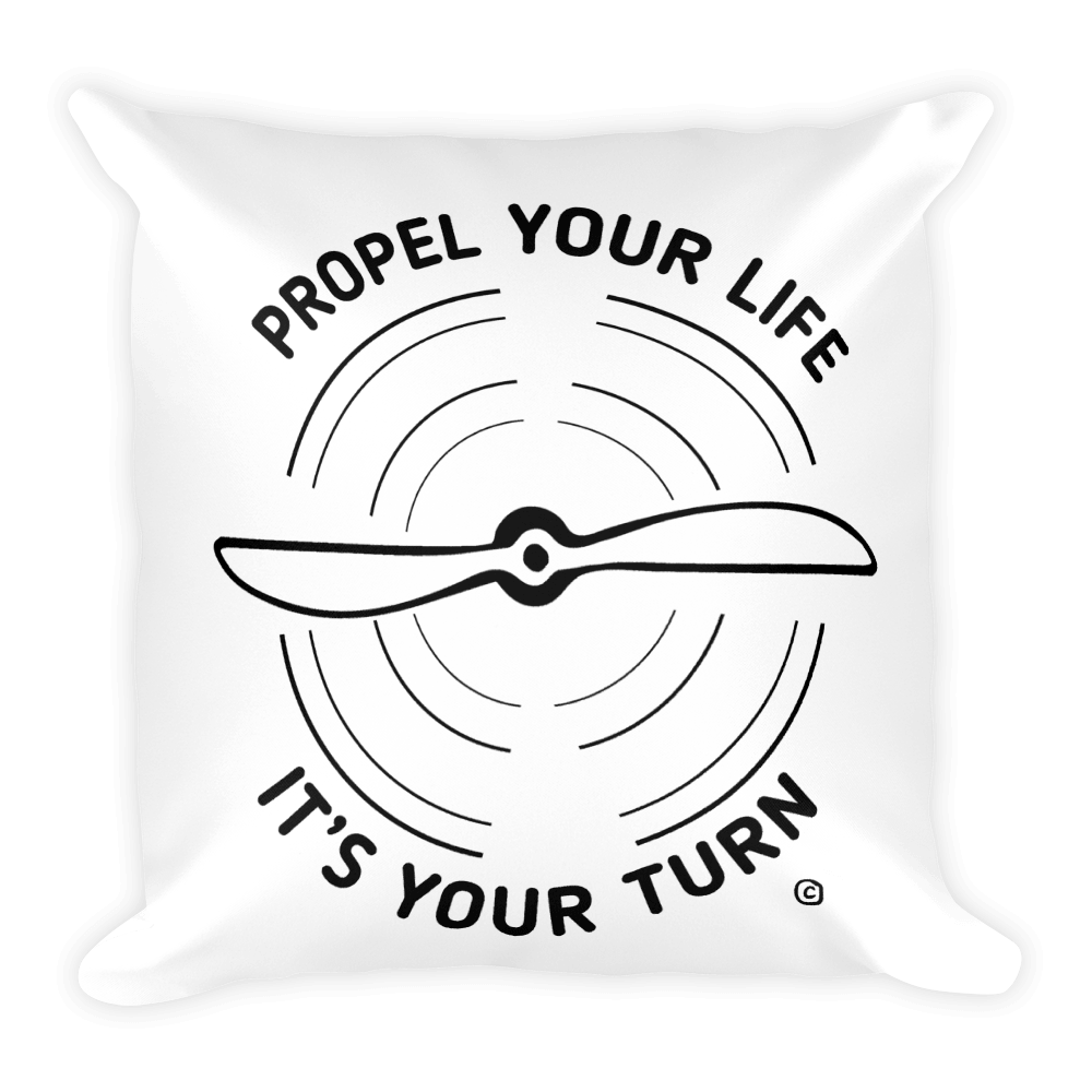 Square Pillow-PROPEL YOUR LIFE- IT'S YOUR TURN