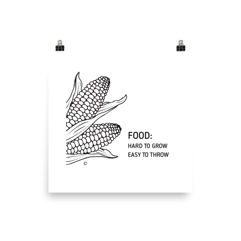 Photo paper poster- FOOD- HARD TO GROW, EASY TO THROW