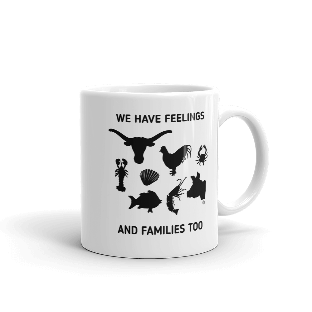Mug - WE HAVE FEELINGS, AND FAMILY TOO