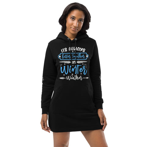 It's Always better together Hoodie dress