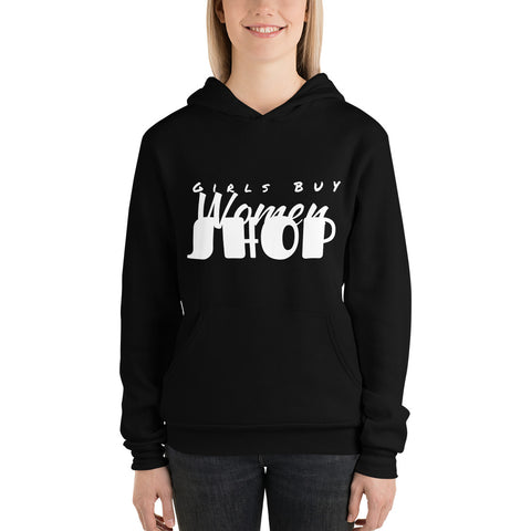Girls BUY Women SHOP- Hoodie
