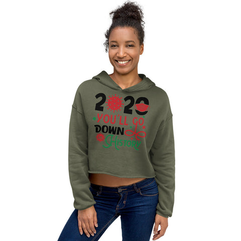 2020 You'll go down in history Crop Hoodie